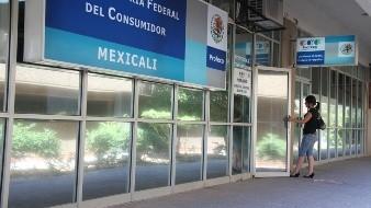 Profeco deja de atender en oficinas de Mexicali