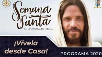La Arquidiócesis de Tijuana transmitirá por Facebook las principales celebraciones de Semana Santa.