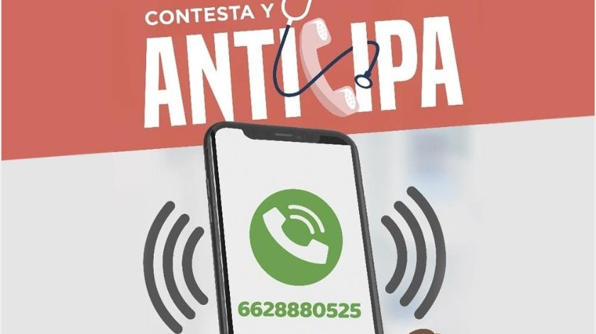 Se estará marcando a cada un de los ciudadanos a través del teléfono 6628880525, por lo que la mandataria solicitó guardar el contacto como Anticipa y así atender responsablemente.(Especial)