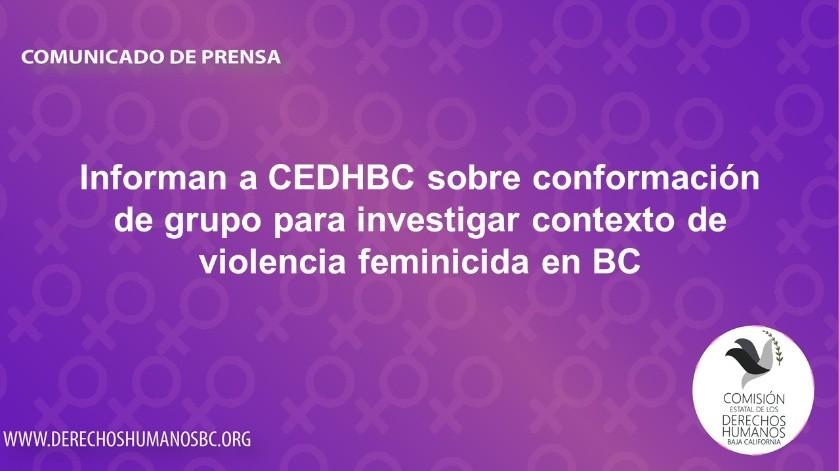Informan a CEDHBC sobre grupo para investigar contexto de violencia feminicida en BC