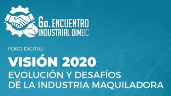 Será digital el sexto encuentro industrial Dimbc